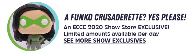 A funko crusaderette!An ECCC 2020 Show Store EXCLUSIVE! Limited amounts available per day SEE MORE SHOW EXCLUSIVES