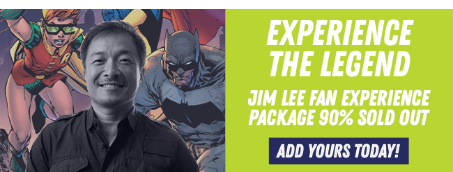 Experience the lengend. Jim lee fan experience package 90% sold out. Add yours today!
