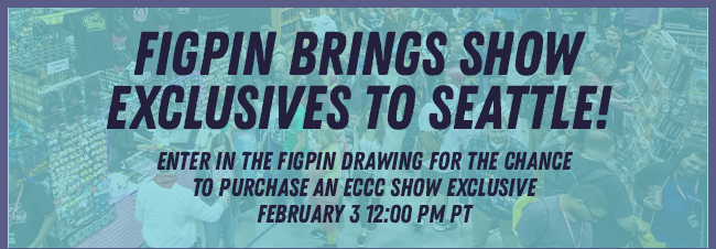 FiGPIN brings show exclusives to seattle!Enter in the Figpin drawing for the chance  to purchase an eccc show exclusive February 3 12:00 PM PT